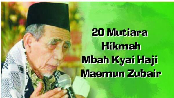 Inilah 20 Pesan Bijak Mbah Kyai Haji Maemun Zubair