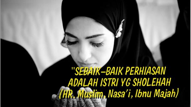7 Imbalan Bagi Istri Yang Sholehah Dalam Keluarga